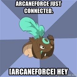 Transformice meme shaman  - Arcaneforce just connected. [Arcaneforce] hey