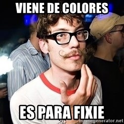 Super Smart Hipster - Viene de colores es para fixie