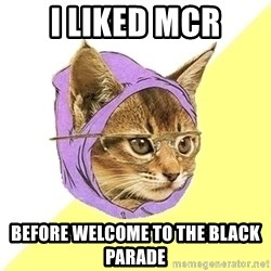 Hipster Kitty - I liked mcr before welcome to the black parade