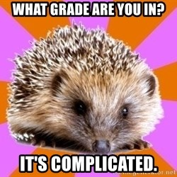 Homeschooled Hedgehog - what grade are you in? It's complicated.