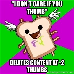 """Funnyjunk Meme - """"I don't care if you thumb"""" Deletes content at -2 thumbs"""