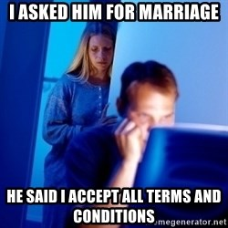 Internet Husband - I ASKED HIM FOR MARRIAGE HE SAID I ACCEPT ALL TERMS AND CONDITIONS