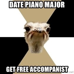 Music Major Ostrich - date piano major get free accompanist