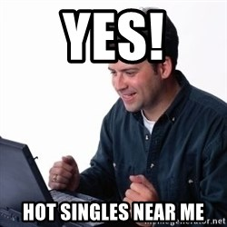 internet dad - YES! hot singles near me