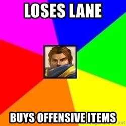 League of Legends Guy - LOSES LANE BUYS OFFENSIVE ITEMS