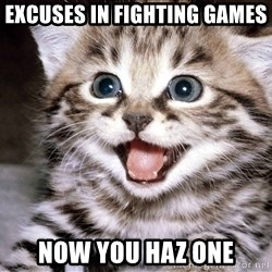 HAPPY KITTEN - excuses in fighting games  now you haz one