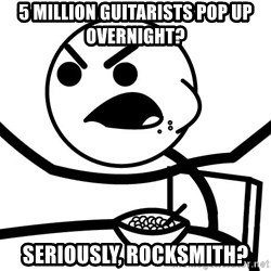 Cereal Guy Angry - 5 million guitarists pop up overnight? seriously, rocksmith?