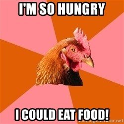 Anti Joke Chicken - I'M SO HUNGRY I COULD EAT FOOD!