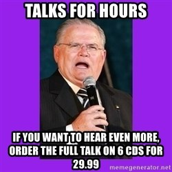 Funny Televangelist - tALKS FOR HOURS if you want to hear even more, order the full TALK on 6 cds for 29.99