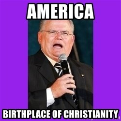 Funny Televangelist - aMERICA BIRTHPLACE OF CHRISTIANITY