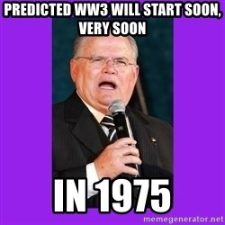 Funny Televangelist - PREDICTed ww3 will start soon, very soon in 1975