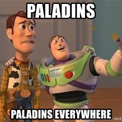 ORIGINAL TOY STORY - Paladins paladins everywhere