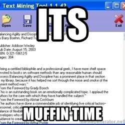 Text - ITS MUFFIN TIME