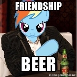The Most Interesting Pony in the World - friendship beer