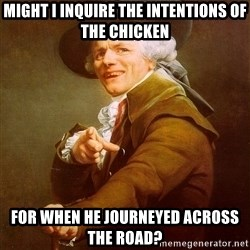 Joseph Ducreux - might i inquire the intentions of the chicken for when he journeyed across the road?
