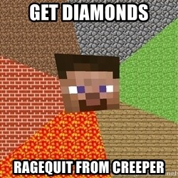 Minecraft Guy - get diamonds ragequit from creeper