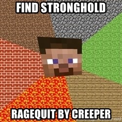 Minecraft Guy - FInd stronghold ragequit by creeper