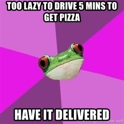 Foul Bachelorette Frog - too lazy to drive 5 mins to get pizza have it delivered