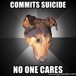 Depression Dog - commits suicide no one cares