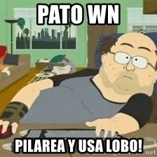 South Park Wow Guy - Pato wn pilarea y usa lobo!