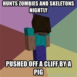 Depressed Minecraft Guy - HUNTS ZOMBIES AND SKELETONS NIGHTLY PUSHED OFF A CLIFF BY A PIG