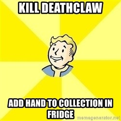 Fallout 3 - Kill deathclaw add hand to collection in fridge