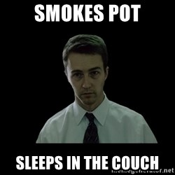 Sleepless - smokes pot sleeps in the couch