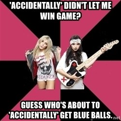 Atypical Girlfriend - 'Accidentally' Didn't let me win game? Guess who's about to 'accidentally' get blue balls.