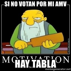 Thats a paddlin - si no votan por mi amv hay tabla