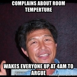 Asian dad knows best - complains about room temperture wakes everyone up at 4am to argue