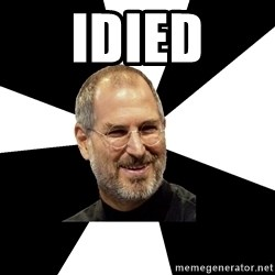 Steve Jobs Says - iDied