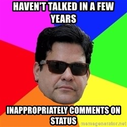Robert Adanto - Haven't talked in a few years INAPPROPRIATELY comments on status