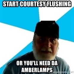 Epic Beard Man - start courtesy flushing or you'll need da amberlamps