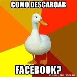 Technologically Impaired Duck - Como descargar facebook?