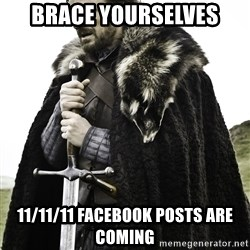Sean Bean Game Of Thrones - Brace Yourselves 11/11/11 facebook posts are coming