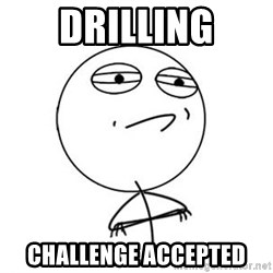 Challenge Accepted HD 1 - Drilling Challenge accepted