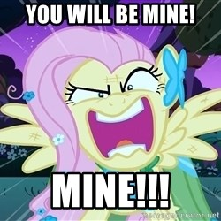 angry-fluttershy - You will be mine! mine!!!