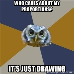 Art Newbie Owl - Who cares about my proportions? It's just drawing