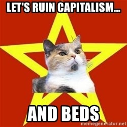 Lenin Cat Red - LET'S RUIN CAPITALISM... AND BEDS