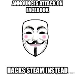 Anon - Announces attack on Facebook Hacks Steam instead