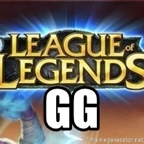 League of legends - GG