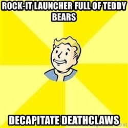 Fallout 3 - rock-it launcher full of teddy bears decapitate deathclaws