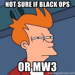 Futurama Fry - not sure if black ops or mw3