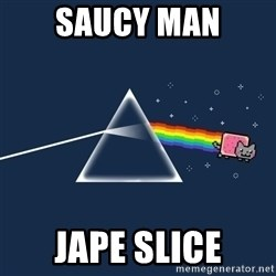 nyan cat - Saucy man Jape Slice