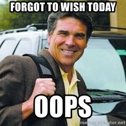Rick Perry - Forgot to wish today OOPS