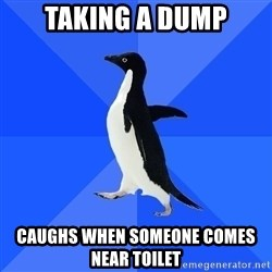 Socially Awkward Penguin - taking a dump CAUGHS WHEN SOMEONE COMES NEAR TOILET