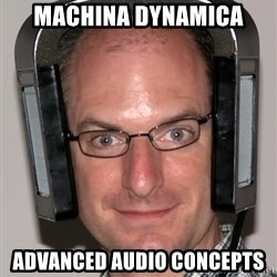 Typical Headfier - machina dynamica advanced audio concepts