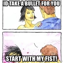 Alpha Boyfriend - id take a bullet for you start with my fist!