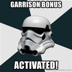 stormtrooper - garrison bonus activated!