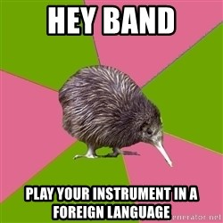 Choir Kiwi - Hey Band Play your INSTRUMENT in a FOREIGN LANGUAGE
